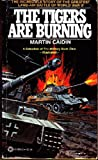 The Tigers Are Burning, Martin Caidin, 0523418167