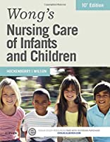 Wong's Nursing Care of Infants and Children, 10e
