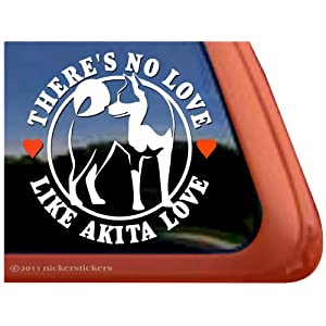 There's No Love Like Akita Love ~ Dog Vinyl Window Decal Sticker 20