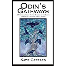 Odin's Gateways - A Practical Guide to the Wisdom of the Runes Through Galdr, Sigils and Casting