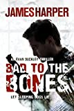 Bad To The Bones: An Evan Buckley Crime Thriller