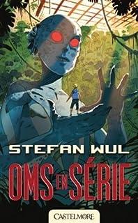 Oms en série, Wul, Stefan