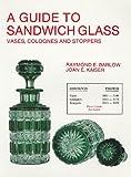 Guide to Sandwich Glass, Raymond E. Barlow and Joan E. Kaiser, 0887400825