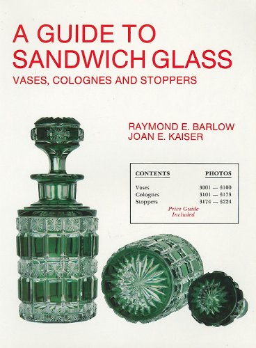 Guide to Sandwich Glass Vases Colognes and Stoppers (The Glass Industry in Sandwich) (Vol.3)