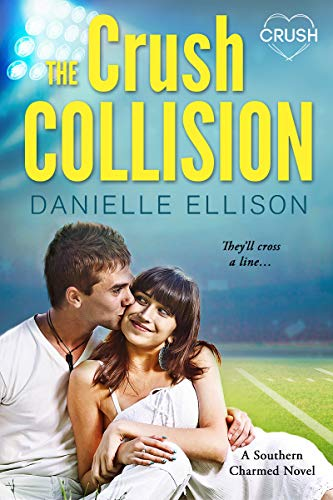 The Crush Collision (Southern Charmed Book 2) by [Ellison, Danielle] book cover