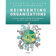 Reinventing Organizations: La version résumée et illustrée du livre qui invite à repenser le management (French Edition)