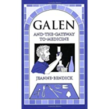 Galen and the Gateway to Medicine (Living History Library) by Jeanne Bendick (November 1, 2002) Paperback