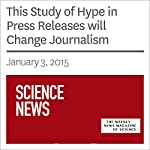This Study of Hype in Press Releases will Change Journalism | Bethany Brookshire