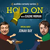 Ep. 5: Jonah Ray Has a Historically Bad Day (Hold On with Eugene Mirman) | Eugene Mirman, Jonah Ray