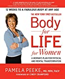 Body-for-LIFE for Women: A Woman s Plan for Physical and Mental Transformation