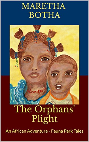 The Orphans' Plight: An African Adventure - Fauna Park Tales by [Botha, Maretha]
