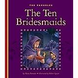 The Ten Bridesmaids (The Parables)