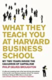 img - for What They Teach You at Harvard Business School book / textbook / text book