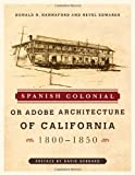 Spanish Colonial or Adobe Architecture of California, 1800-1850, Donald R. Hannaford and Revel Edwards, 1589796845
