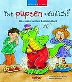Ist pupsen peinlich?: Das kinderleichte Benimm-Buch