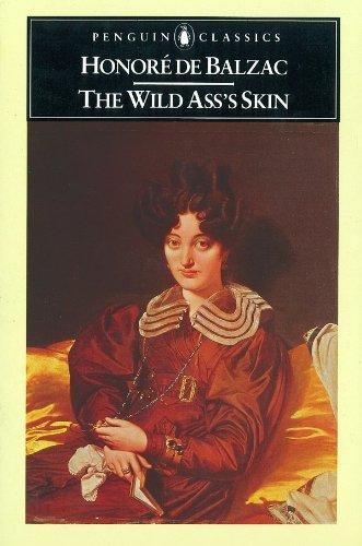 The Wild Ass's Skin: (La Peau De Chagrin) (Classics) -