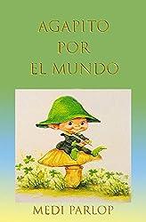 Agapito por el Mundo (Spanish Edition)