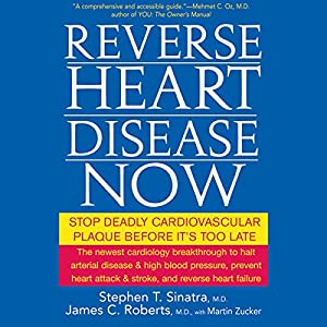 Reverse Heart Disease Now: Stop Deadly Cardiovascular Plaque Before It's Too Late Audiobook