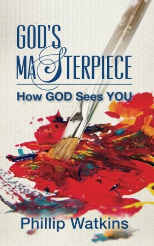 God's Masterpiece: How GOD Sees You