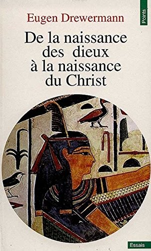 De la naissance des dieux à la naissance du Christ (Anglais) Poche – 2 novembre 1997 Eugen Drewermann Seuil 2020331306 TL2020331306