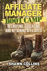 Affiliate Manager Boot Camp: Recruiting, Educating, and Retaining Affiliates Paperback