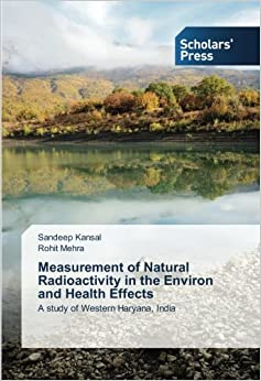 Book Measurement of Natural Radioactivity in the Environ and Health Effects: A study of Western Haryana, India