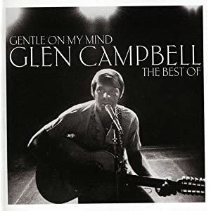 Ratings and reviews for Gentle On My Mind: The Best Of -  Glen Campbell