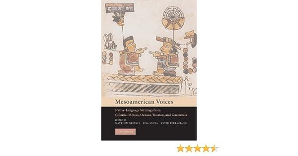 Amazon mesoamerican voices native language writings from amazon mesoamerican voices native language writings from colonial mexico yucatan and guatemala ebook matthew restall lisa sousa kevin terraciano fandeluxe Choice Image