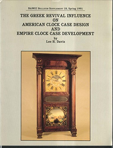 NAWCC Bulletin Supplement #18 Greek Revival Empire Clock Case ++ Spring 1991