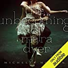 The Unbecoming of Mara Dyer: Mara Dyer, Book 1 Audiobook by Michelle Hodkin Narrated by Christy Romano