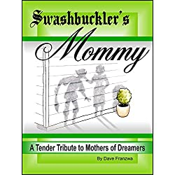 Swashbuckler's Mommy (Tales of The Swashbuckler Book 1)