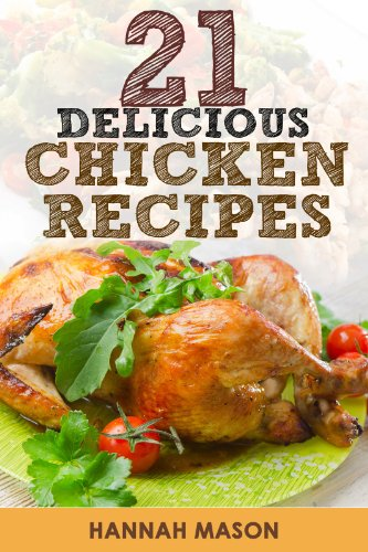 21 Tasty Slow Cooker Chicken Recipes (Simple Healthy recipes for slow cooker Book 1)