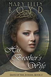 His Brother's Wife (Days of the Judges Book 2)