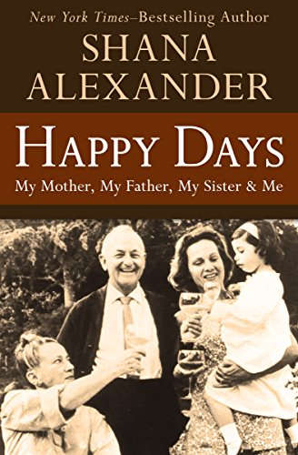 - Happy Days: My Mother, My Father, My Sister & Me