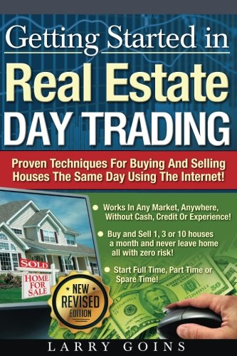 516fLrGD6SL - Getting Started in Real Estate Day Trading:: Proven Techniques for Buying and Selling Houses the Same Day Using The Same Day Using The Internet!