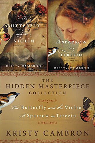 The Hidden Masterpiece Collection: The Butterfly and the Violin and A Sparrow in Terezin (A Hidden Masterpiece (Nelson Violin)