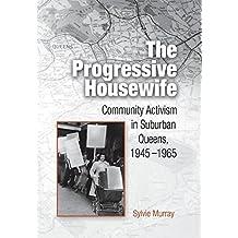 The Progressive Housewife: Community Activism in Suburban Queens, 1945-1965