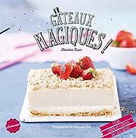 Gâteaux magiques ! par Blandine Boyer