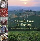 A Family Farm in Tuscany, Sarah Fioroni, 0940672839