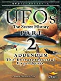 UFOs - The Secret History Part 2 - Addendum - The Extraterrestrial Hypothesis