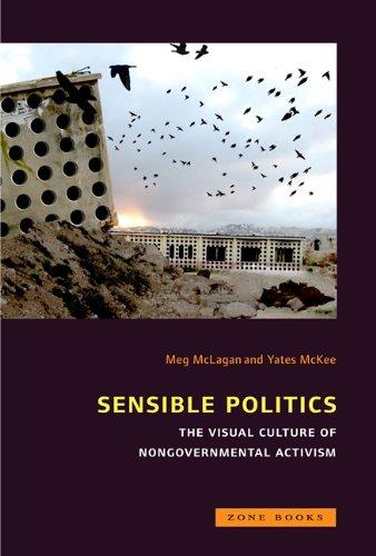 Sensible Politics: The Visual Culture of Nongovernmental Activism (Zone Books)