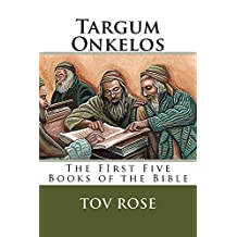 Targum Onkelos: The First Five Books of the Bible (The Targums Book 1)