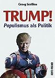 Trump!: POPulismus als Politik