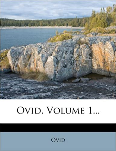 Ovid, Volume 1...