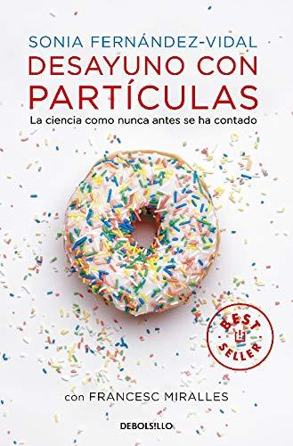 Desayuno con particulas La ciencia como nunca antes se ha contado (Best Seller)