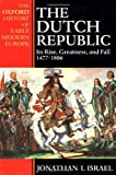 The Dutch Republic, Jonathan I. Israel, 0198207344