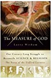img - for The Measure of God: Our Century-Long Struggle to Reconcile Science & Religion book / textbook / text book