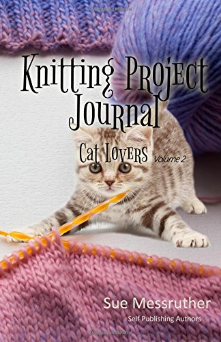 Read Online Knitting Project Journal - Cat Lovers Volume 2 PDF
