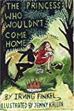 Princess Who Wouldn't Come Home, Irving Finkel, 1904999808