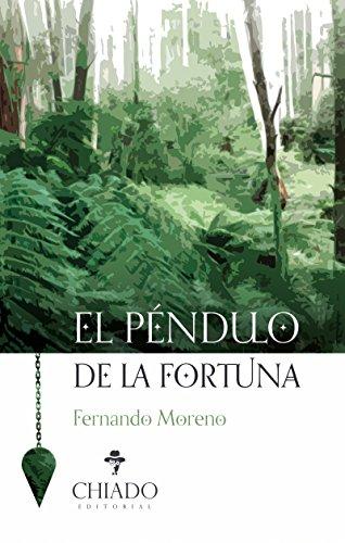 El péndulo de la fortuna (Spanish Edition) by [Fernando Moreno]